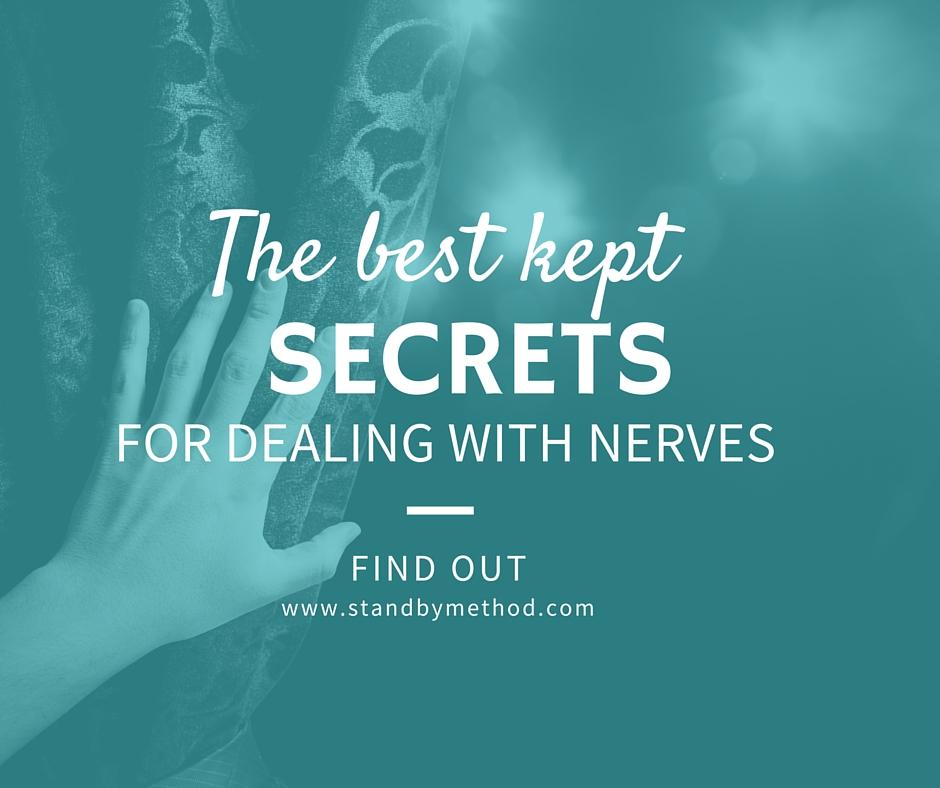 The best kept secret for dealing with nerves