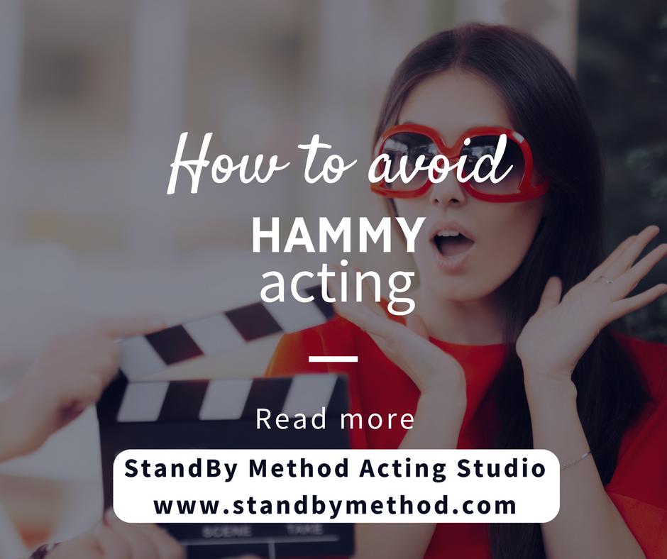 How to avoid hammy acting