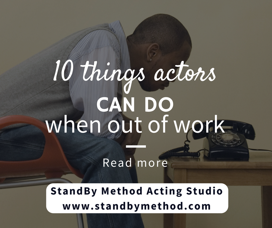 10 things actors can do when out of work