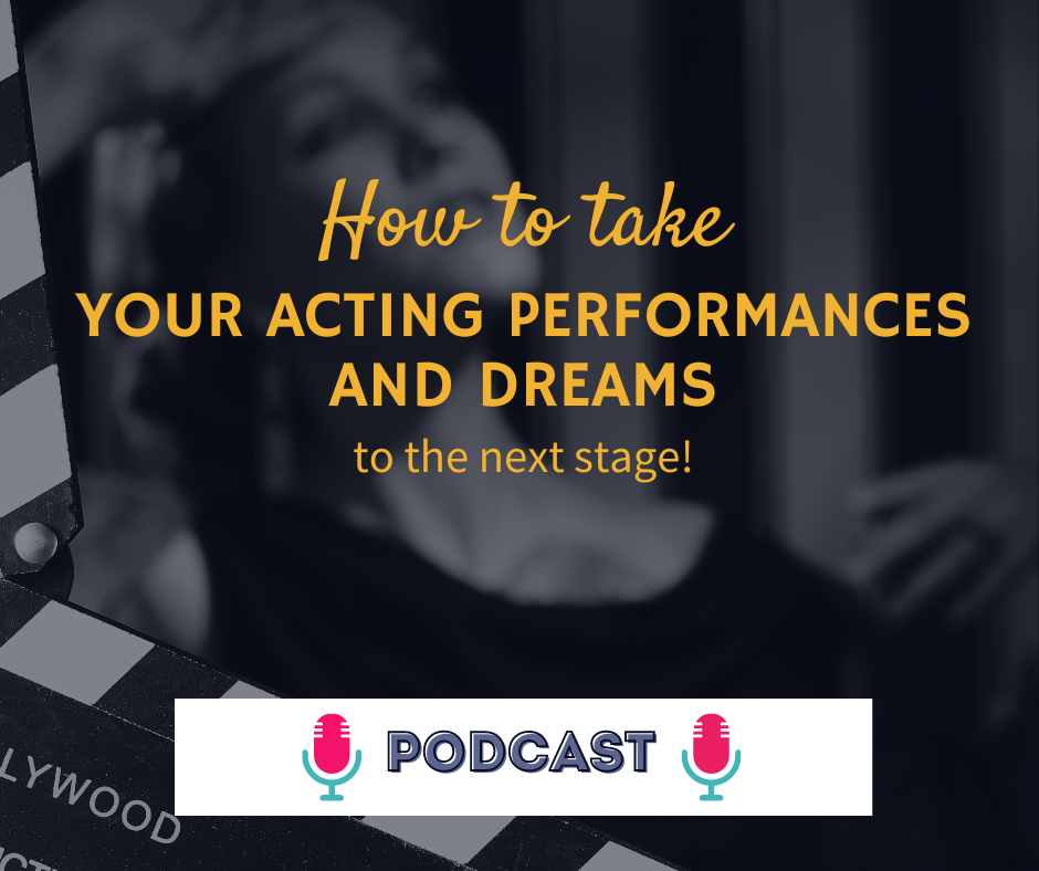 How to take your acting dreams and performances to the next stage