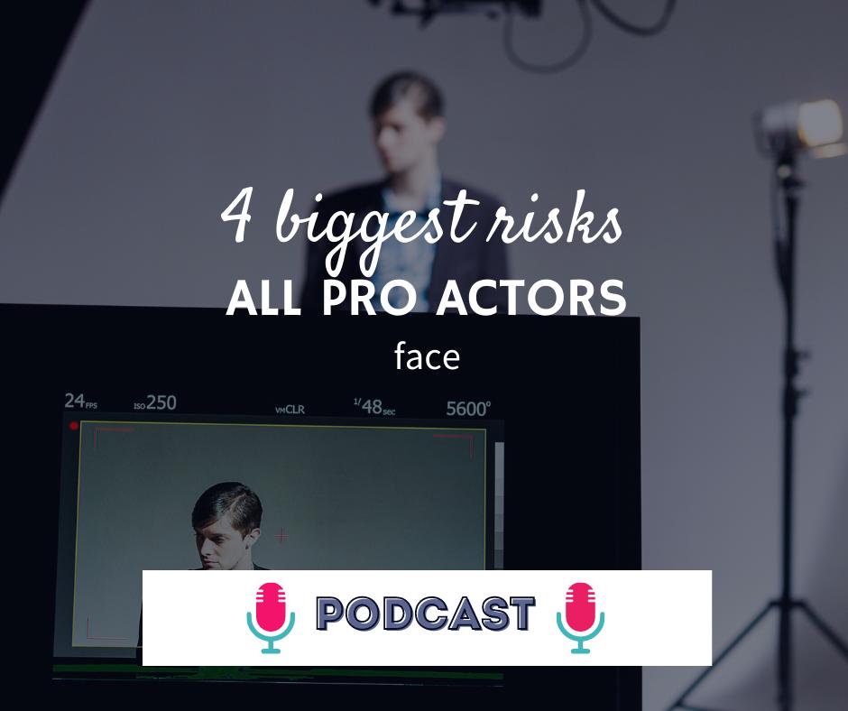 4 biggest risks all pro actors face