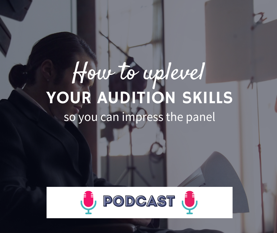 How to uplevel your audition skills so you can impress the panel